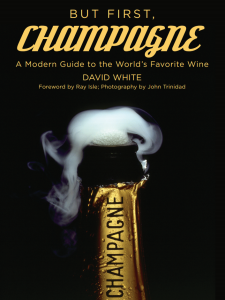 David White's But First, Champagne should be at the top of anyone's 2016 Must-Read list.